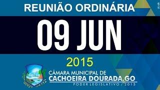 09 de Junho de 2015 - Reunião Ordinária da Câmara Municipal de Cachoeira Dourada - Goiás