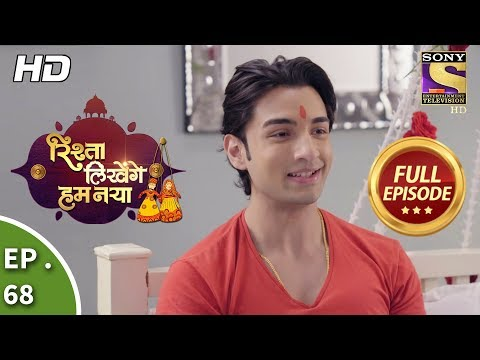 Rishta Likhenge Hum Naya - Ep 68 - Full Episode - 8th  February, 2018