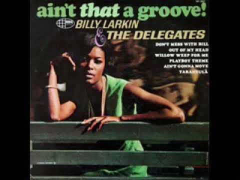 Billy Larkin & The Delegates – Ain't That A Groove ! (Full Album)