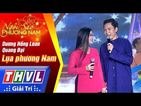 Lụa phương Nam - Dương Hồng Loan, Quang Đại