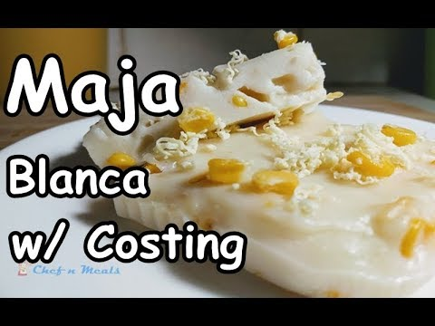 How To Make Maja Blanca For Business With Costing - Maja Blanca Recipe