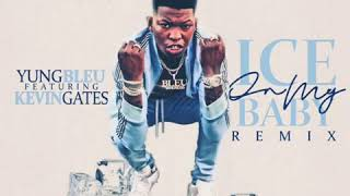 Yung Bleu Ft Kevin Gates - Ice On My Baby Remix