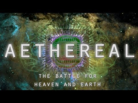 AETHEREAL - The Battle for Heaven and Earth (Cosmology Documentary)