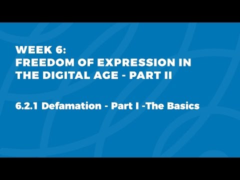 MOOC FOE1x | 6.2.1 Defamation - Part I -The Basics