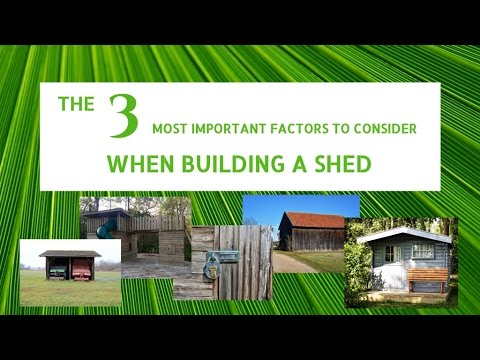 The 3 Most Important Factors To Consider When Building A Shed