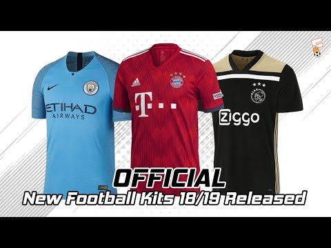 (OFFICIAL) New Football Kits 2018 - 2019 Released ⚽ Part 1 ⚽ Manc City, Bayern Munchen, Liverpool,