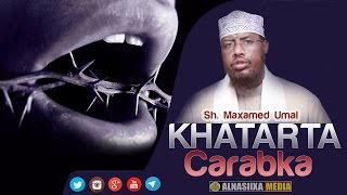 KHATARTA CARABKA ᴴᴰ┇  Sh.Maxamed Umal ┇ 2016 full download video download mp3 download music download