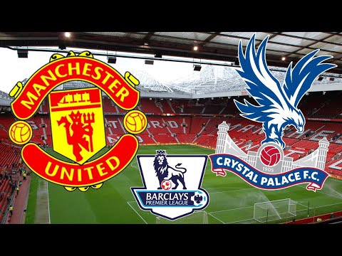 MANCHESTER UNITED VS CRYSTAL PALACE (4-0)