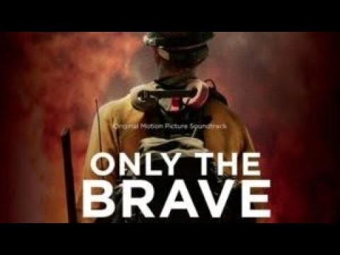 Only the Brave Soundtrack Tracklist | OST Tracklist 🍎