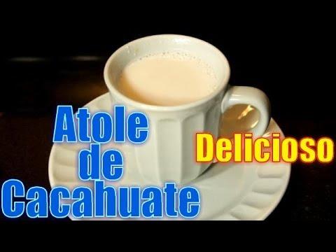 Atole de Cacahuate,  Delicioso | Casayfamiliatv