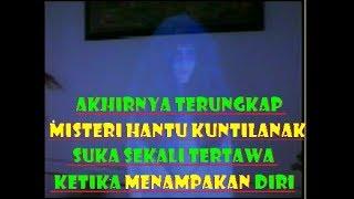 Video akhirnya terungkap Misteri Hantu Kuntilanak Suka sekali tertawa ketika menampakan diri MP3, 3GP, MP4, WEBM, AVI, FLV Agustus 2017