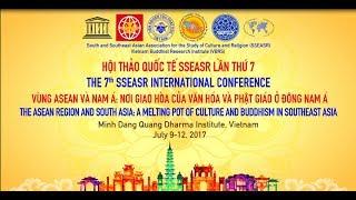 Lễ khai mạc Hội thảo quốc tế SSEASR tại Pháp viện Minh Đăng Quang từ 09-07 đến 12-07-2017