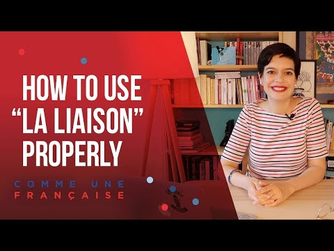 Rules & Examples for using the French liaison