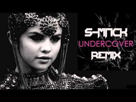 Selena Gomez – Undercover (S-MACK Remix)