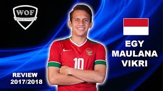 Video EGY MAULANA VIKRI |  Insane Speed, Goals, Skills & Assists | 2017/2018 (HD) MP3, 3GP, MP4, WEBM, AVI, FLV Juni 2018
