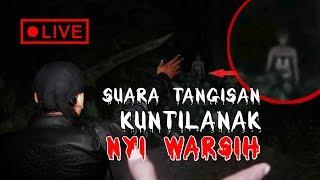 Video 🔴 Live Streaming ! Suara Hantu Kuntilanak Nangis Sosok Nyi Warsih MP3, 3GP, MP4, WEBM, AVI, FLV September 2019