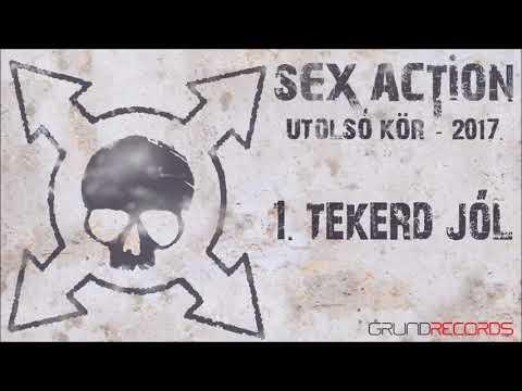 Sex Action: Tekerd jól (Utolsó kör - 2017) - dalszöveggel