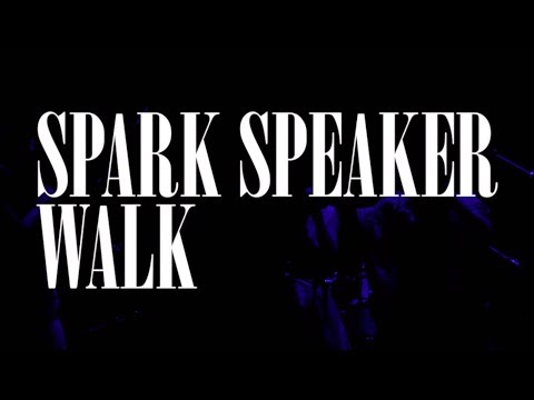 , title : 'SPARK SPEAKER『WALK』 LIVE MUSIC  VIDEO'