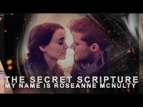 The Secret Scripture —  My name is Roseanne McNulty