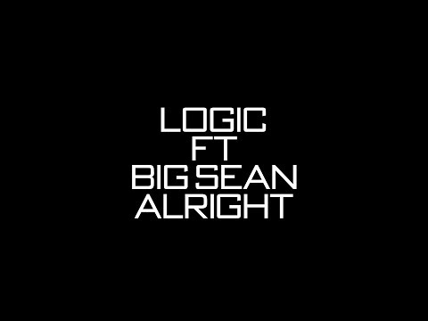 Logic Ft. Big Sean - Alright