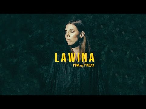 PIONA - Lawina Feat. Ptakova (Official Video)