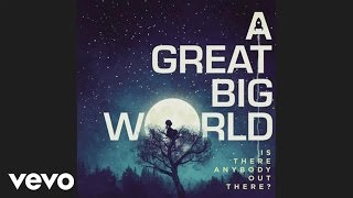 A Great Big World - I Really Want It (audio)