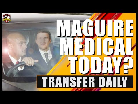 Harry Maguire Medical Today? Arsenal Hijack Spurs! New Liverpool Target! Transfer Daily