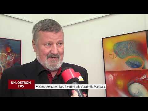 TVS: Uherský Ostroh - Výstava Vlastimila Mahdala