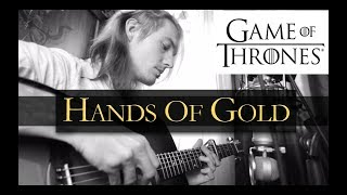 My full acoustic extended cover of the song Hands Of Gold from Game of Thrones originally performed by Ed Sheeran. Hands of...