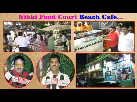 Nikki Food Court Beach Cafe Opened at Ambica Sea Green Hotel at Beach Road in Visakhapatnam,Vizagvision...