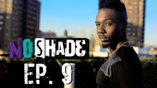 No Shade - Ep 9 - The Shade of it All