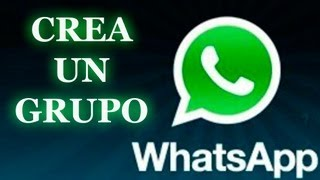 Tutorial Crear Un Grupo De Whatsapp