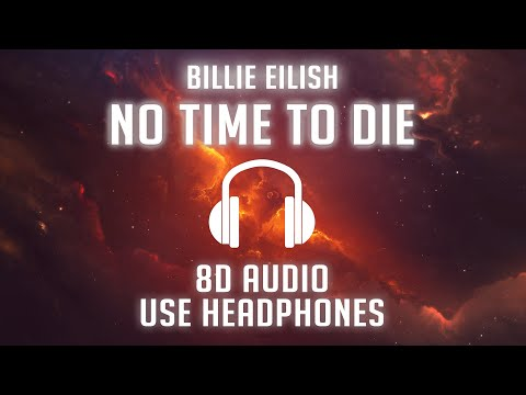 Video Billie Eilish - No Time To Die (8D AUDIO) 🎧 download in MP3, 3GP, MP4, WEBM, AVI, FLV January 2017