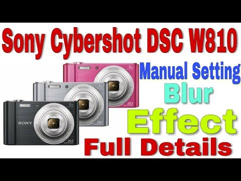 Video Sony Cybershot DSC W810 Manual Setting, Blur Effect Details..?  In Hindi download in MP3, 3GP, MP4, WEBM, AVI, FLV January 2017