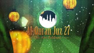 Ust. Abu Rabbani - Murattal Al Quran Juz 27 (HQ Audio)