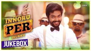 Enakku Innoru Per Irukku Tamil Movie Official Jukebox
