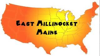 Millinocket (ME) United States  City new picture : How to Say or Pronounce USA Cities — East Millinocket, Maine