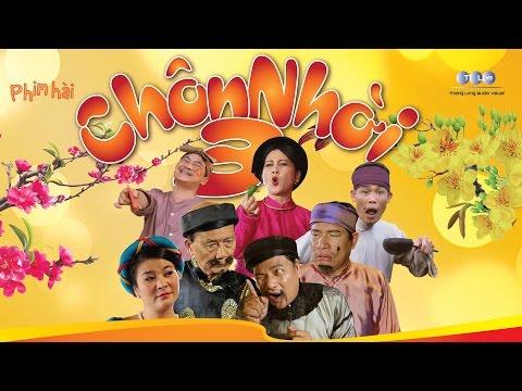 Hài Tết 2016 - CHÔN NHỜI 3 Full HD