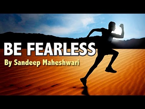 Video BE FEARLESS - Motivational Video By Sandeep Maheshwari download in MP3, 3GP, MP4, WEBM, AVI, FLV January 2017