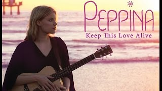 Keep this Love Alive By Peppina