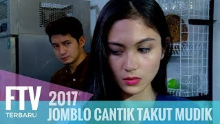 Video FTV Chand Kelvin & Denira Wiraguna - JOMBLO CANTIK TAKUT MUDIK MP3, 3GP, MP4, WEBM, AVI, FLV Juni 2018