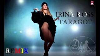Irina Ross - Taragot ( Dj Stephan Remix)