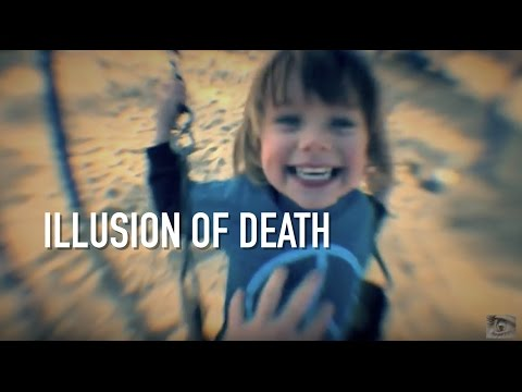 Why death is just an illusion