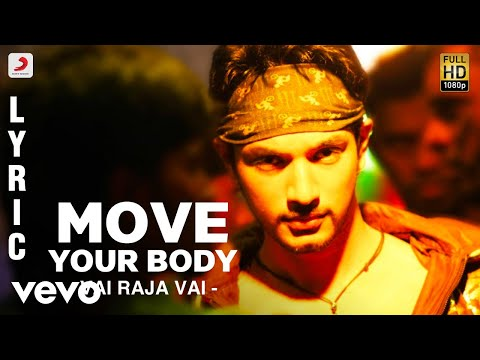 Move Your Body - Listen to Move Your Body Official Song from the Movie Vai Raja Vai Song Name - Move Your Body Movie - Vai Raja Vai Singer - Ilaiyaraaja Music - Yuvanshankar ...