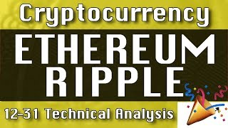 12-31 ETHEREUM : RIPPLE Update CryptoCurrency Technical Analysis Chart