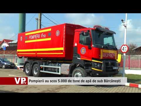 Pompierii au scos 5.000 de tone de apă de sub Bărcănești