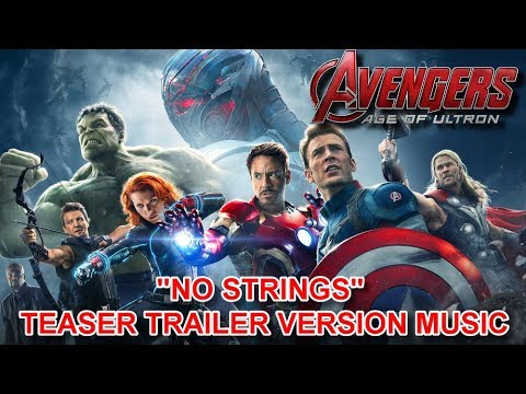 "AVENGERS : AGE OF ULTRON Teaser Trailer Music Version ""NO STRINGS"" 