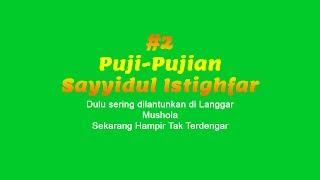 Puji Pujian Sayyidul Istighfar, Dulu sering terdengar di langgar-langgar/mushola-mushola