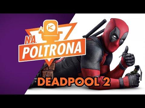Kinoplex - NA POLTRONA #31 - Deadpool 2