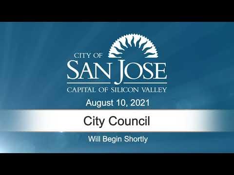 Aug 10 2021 San Jose City Council Meeting